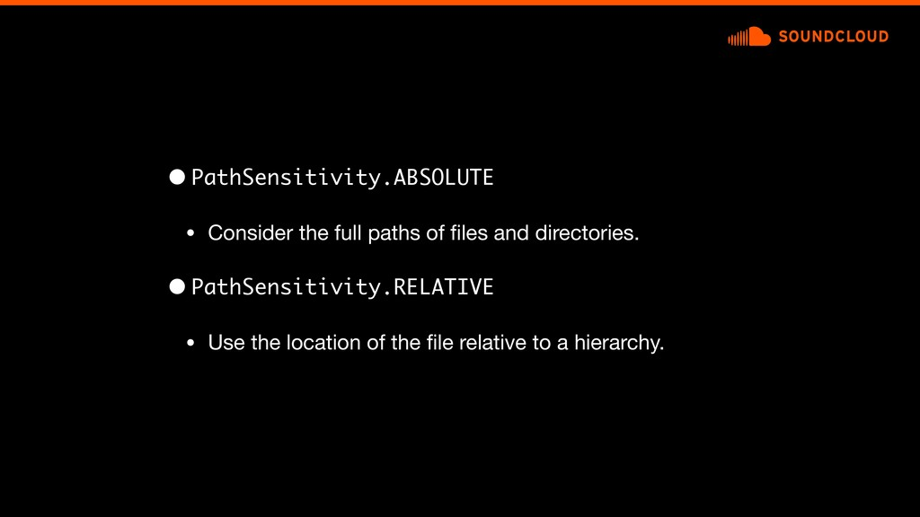 • PathSensitivity.ABSOLUTE • Consider the full ...
