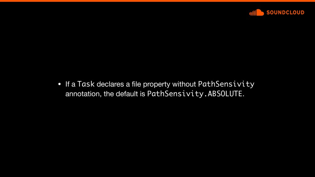 • If a Task declares a file property without Pat...