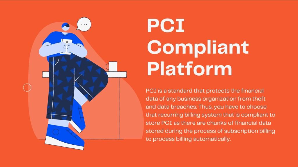 PCI Compliant Platform PCI is a standard that p...