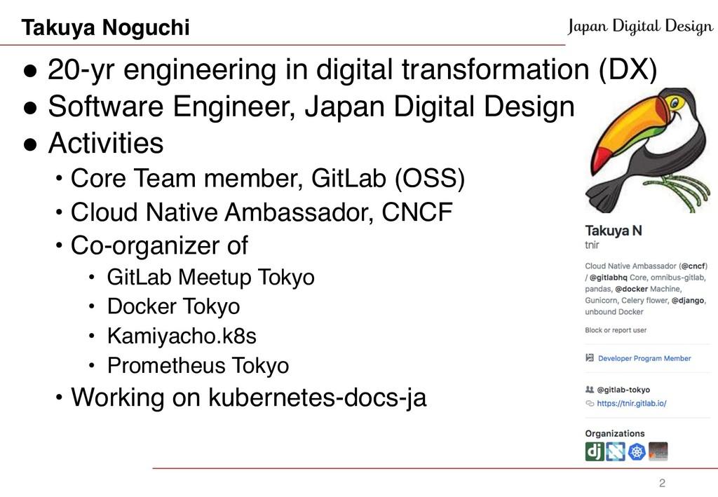 Takuya Noguchi ! 20-yr engineering in digital t...