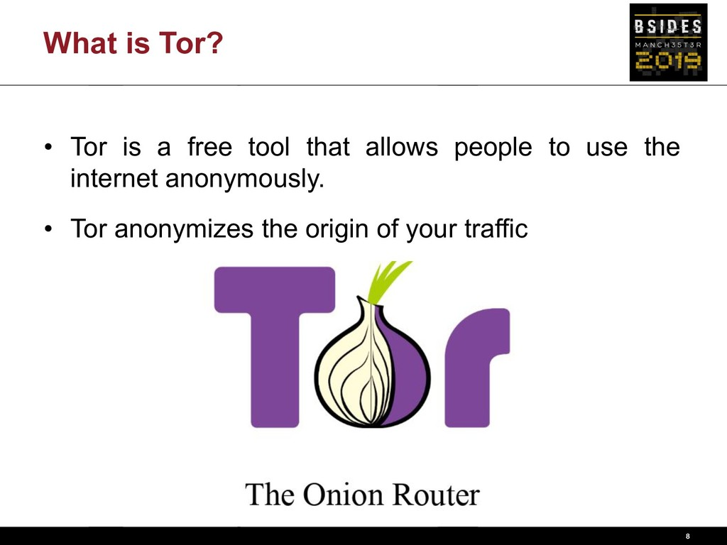 What is Tor? 8 • Tor is a free tool that allows...