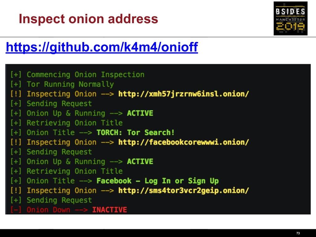 Inspect onion address 73 https://github.com/k4m...