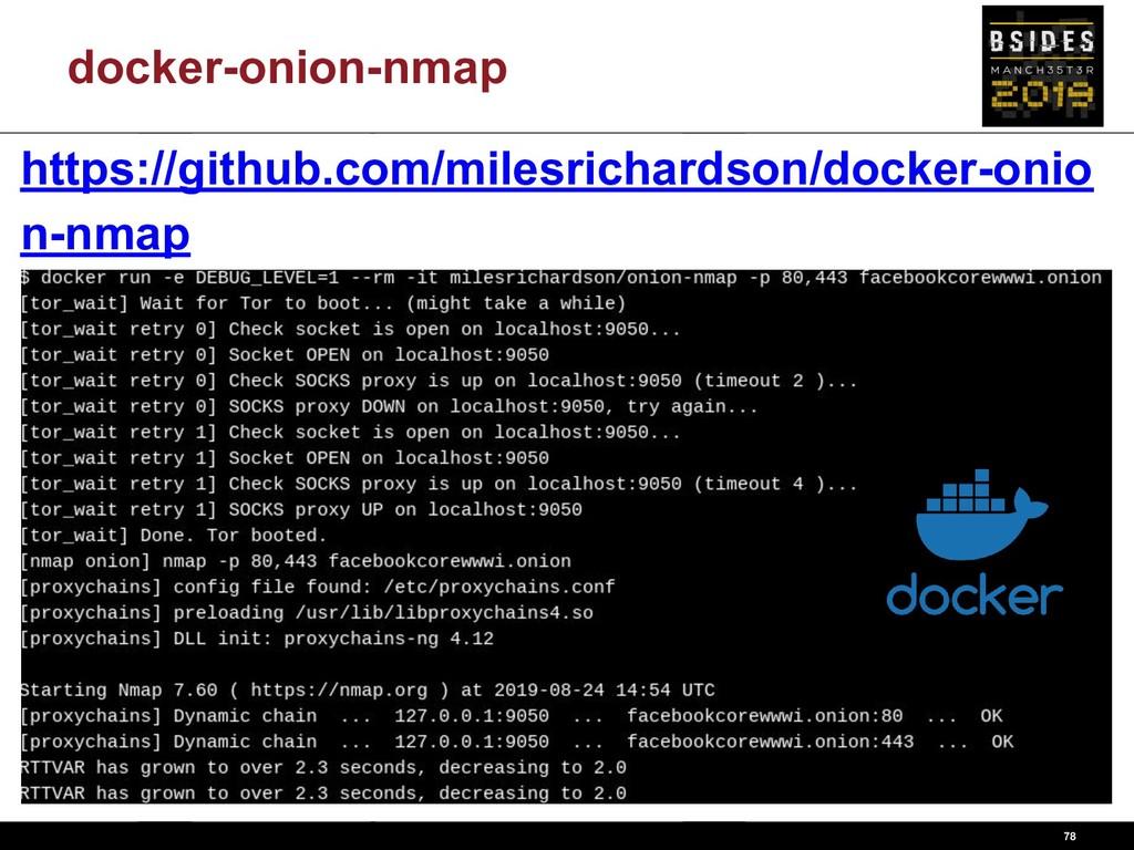 docker-onion-nmap 78 https://github.com/milesri...