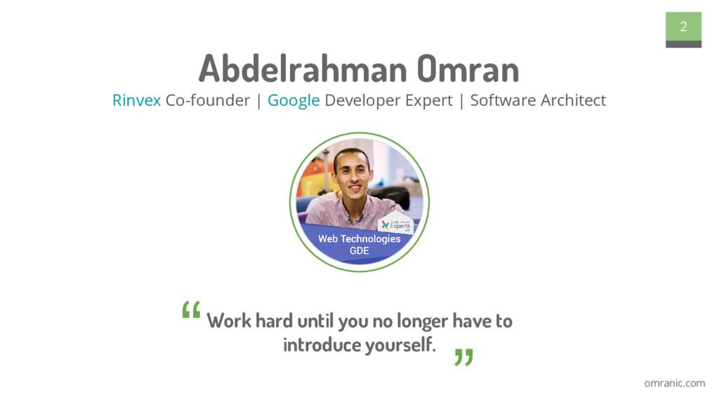 omranic.com Abdelrahman Omran Rinvex Co-founder...