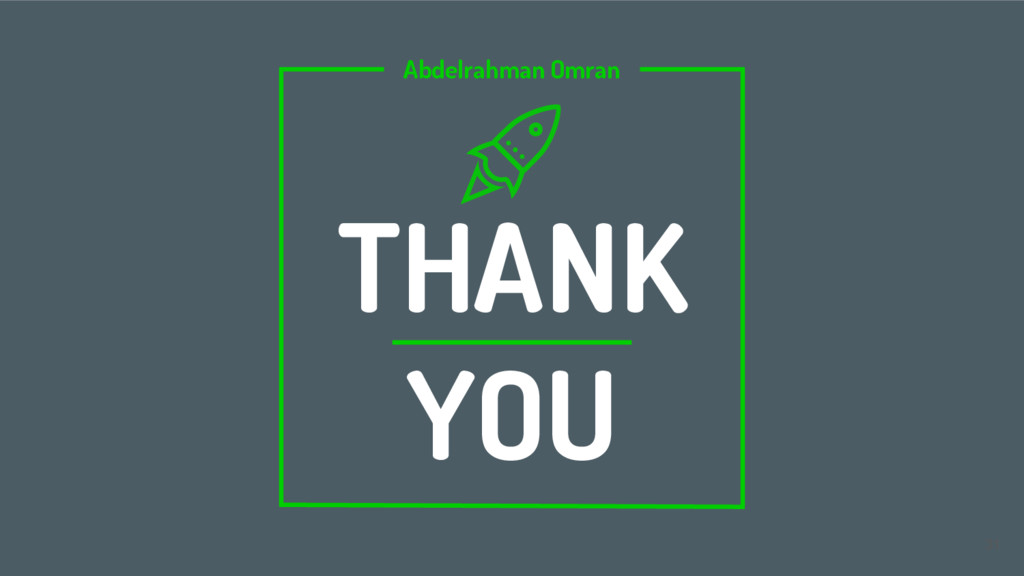 31 Abdelrahman Omran THANK YOU