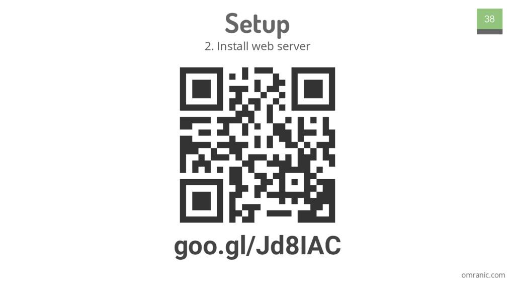 omranic.com Setup 2. Install web server 38 goo....