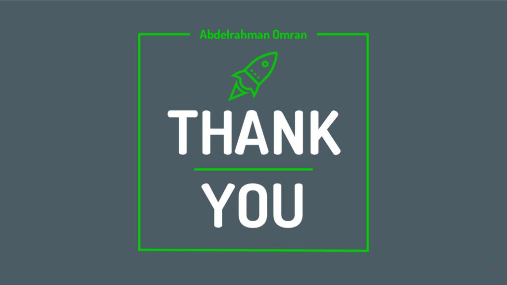 48 Abdelrahman Omran THANK YOU