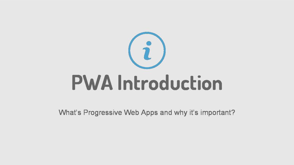 PWA Introduction What's Progressive Web Apps an...