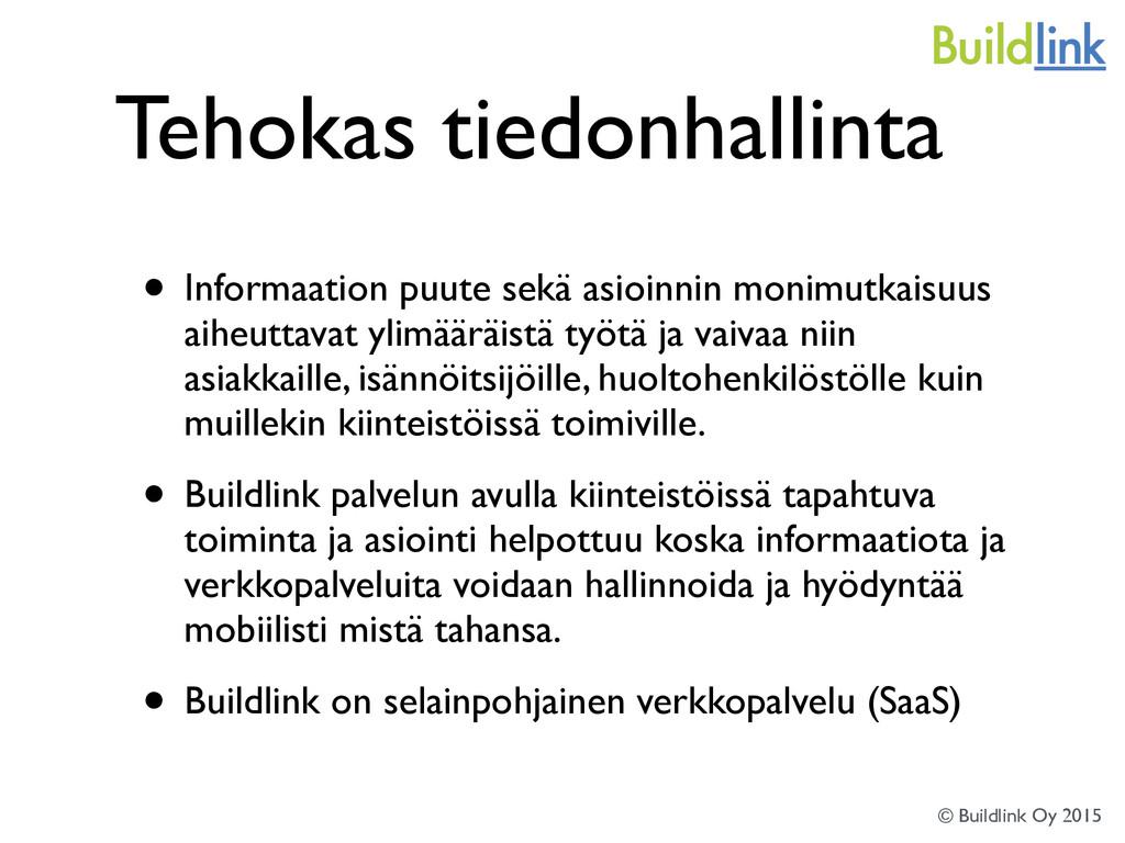 Tehokas tiedonhallinta • Informaation puute sek...