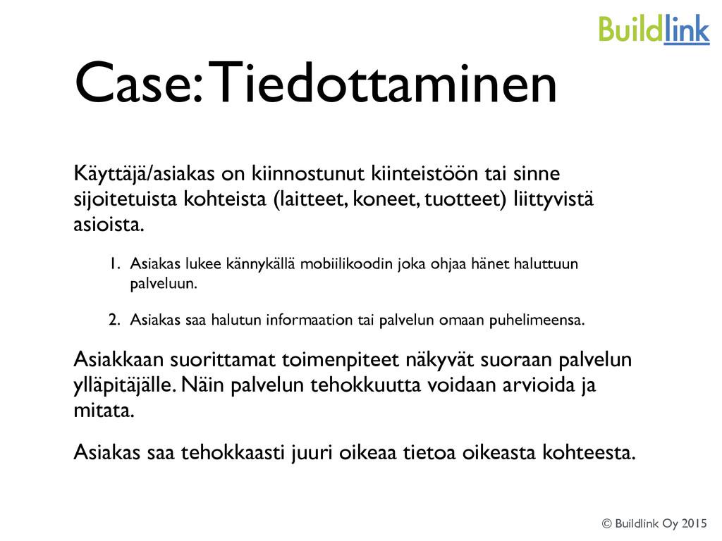 Case: Tiedottaminen Käyttäjä/asiakas on kiinnos...
