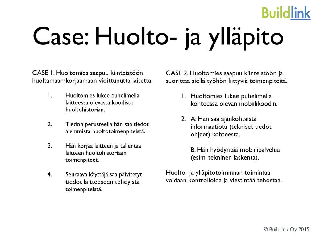 Case: Huolto- ja ylläpito CASE 1. Huoltomies sa...