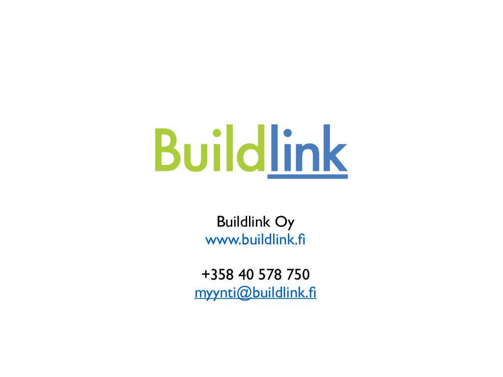 Buildlink Oy  www.buildlink.fi  ! +358 40 57...