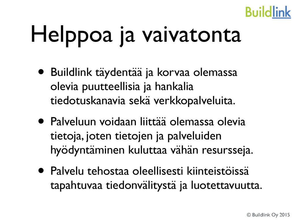 Helppoa ja vaivatonta • Buildlink täydentää ja ...
