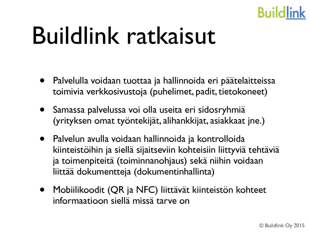 Buildlink ratkaisut • Palvelulla voidaan tuotta...