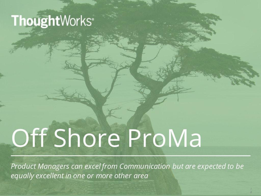 Off Shore ProMa Product Managers can excel from...