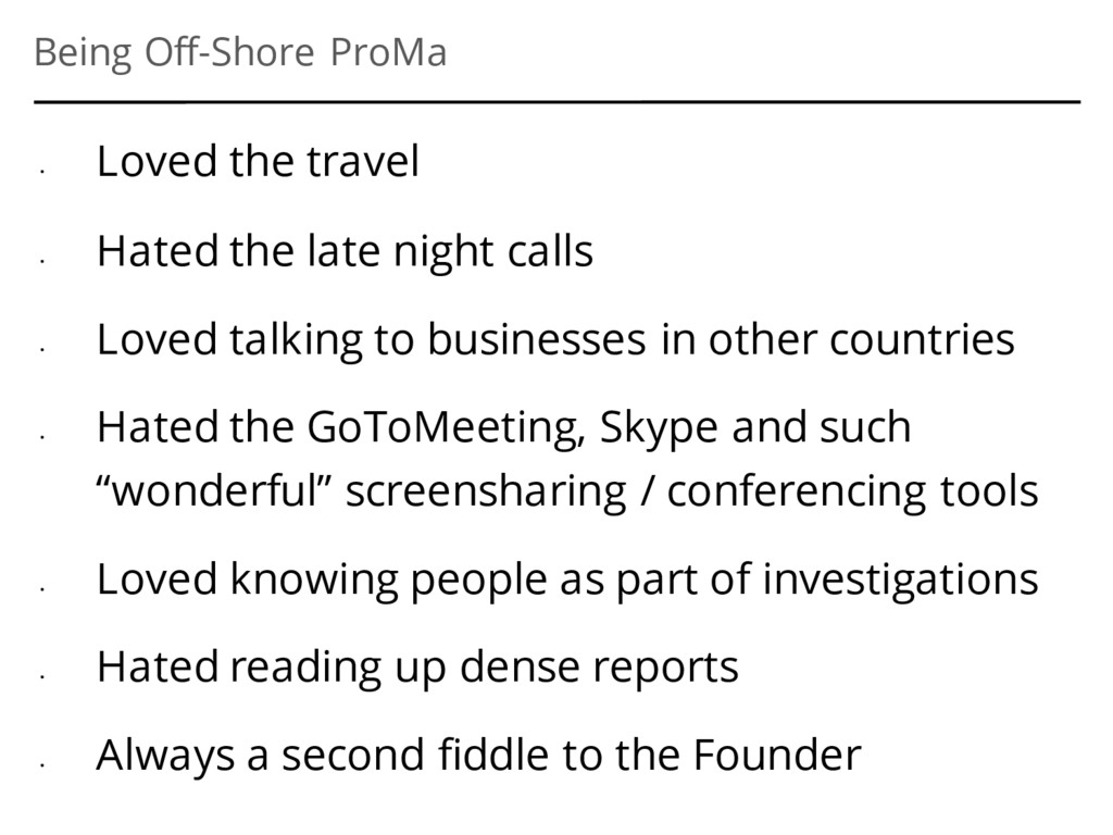 Being Off-Shore ProMa • Loved the travel • Hate...