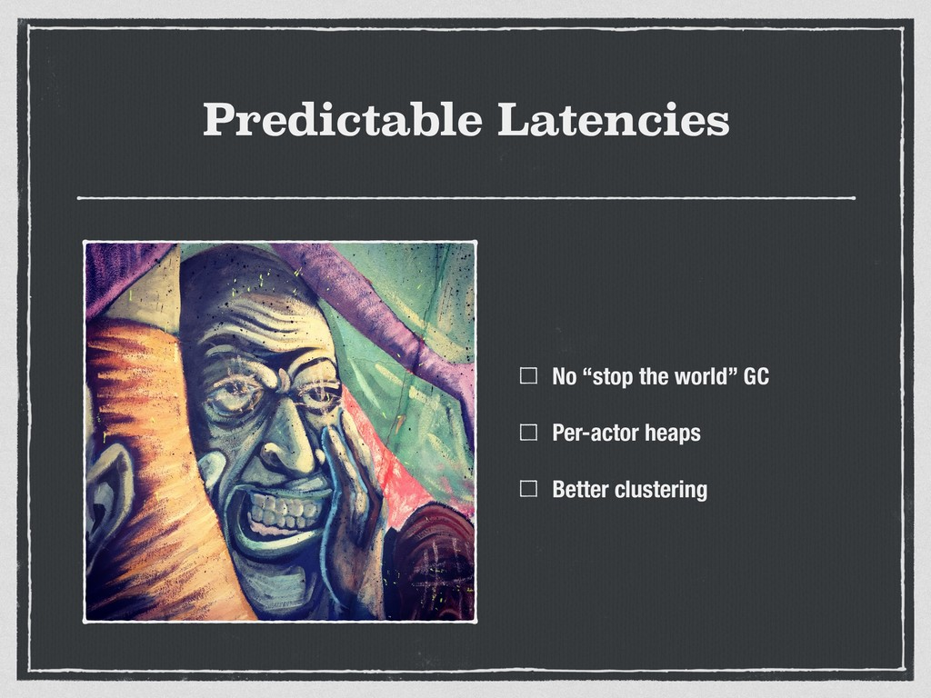 "Predictable Latencies No ""stop the world"" GC Pe..."