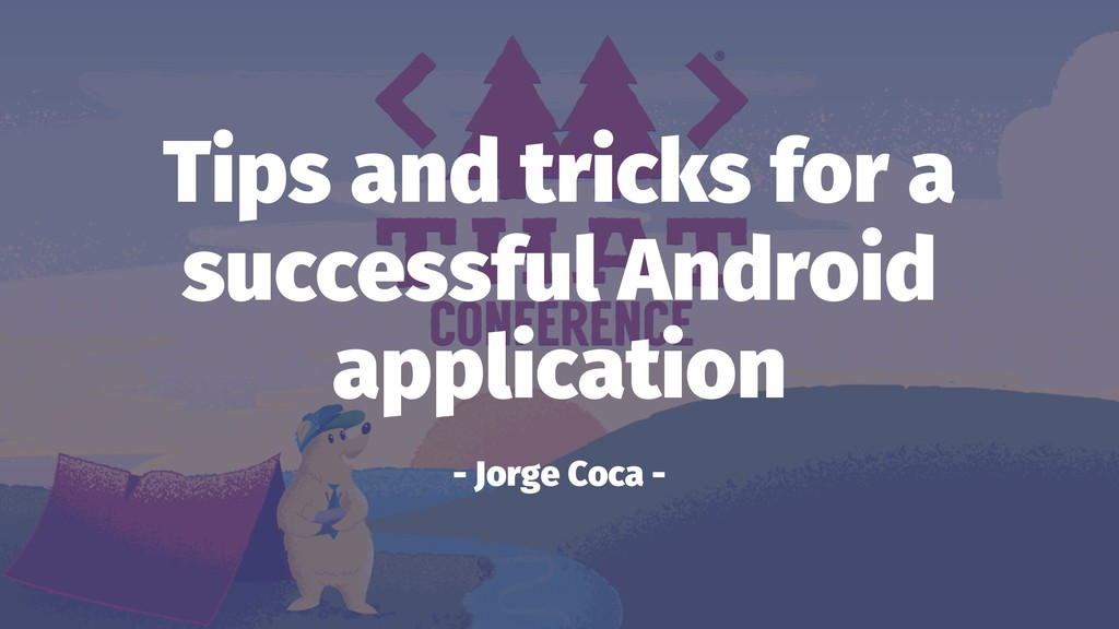Tips and tricks for a successful Android applic...