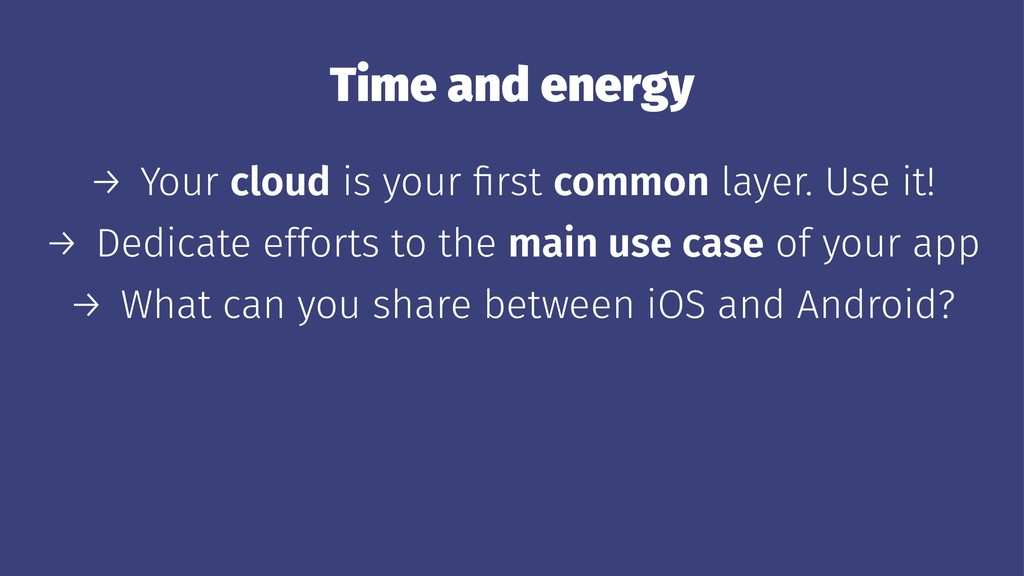 Time and energy → Your cloud is your first commo...