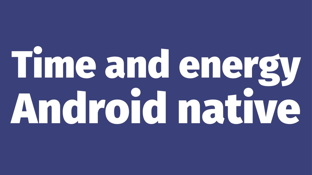 Time and energy Android native