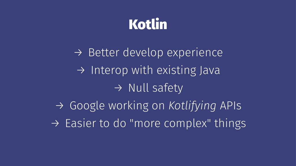 Kotlin → Better develop experience → Interop wi...