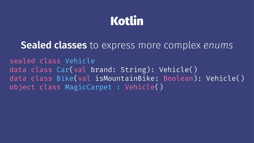Kotlin Sealed classes to express more complex e...