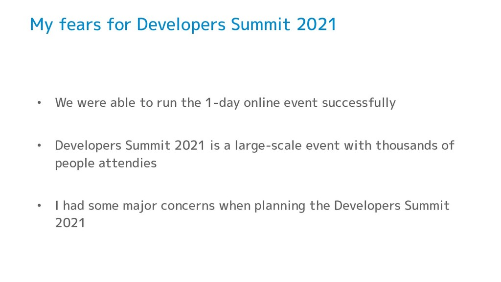 My fears for Developers Summit 2021 • We were a...