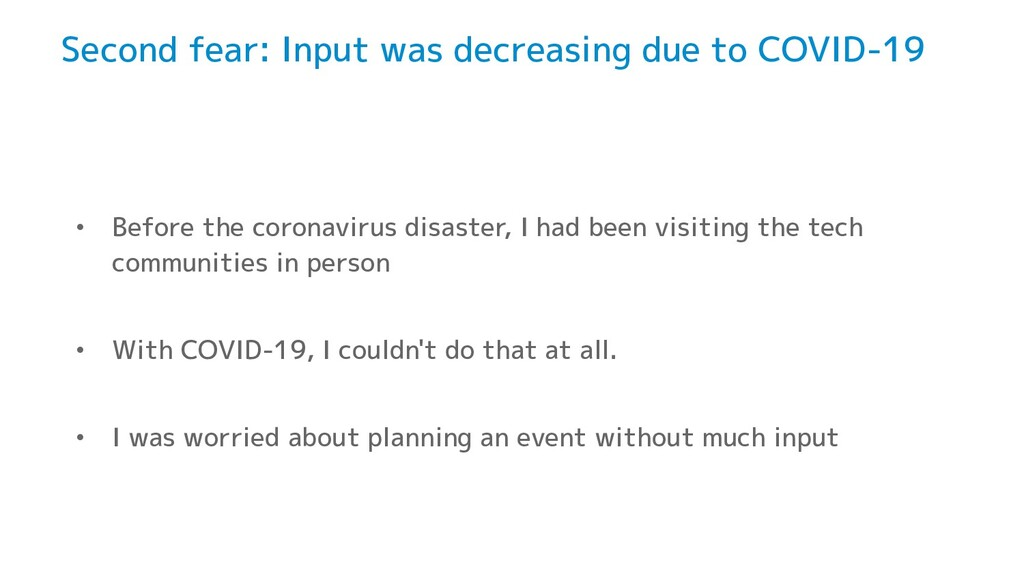Second fear: Input was decreasing due to COVID-...
