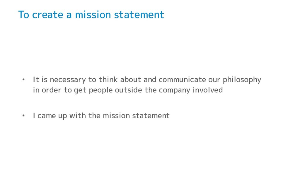 To create a mission statement • It is necessary...