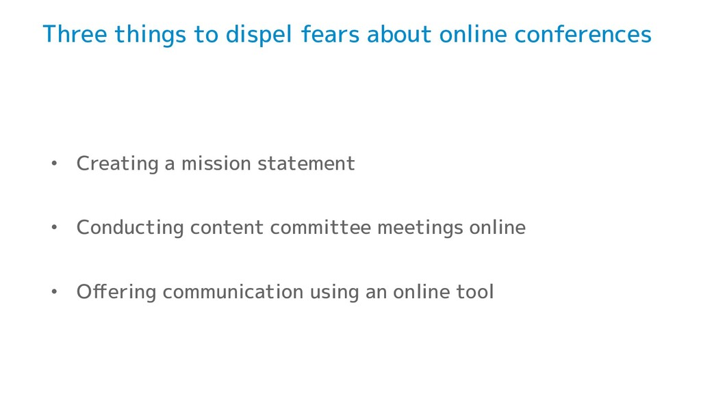 Three things to dispel fears about online confe...