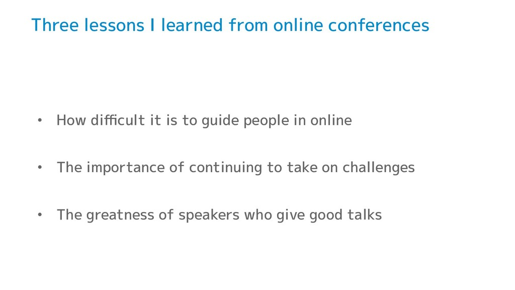 Three lessons I learned from online conferences...