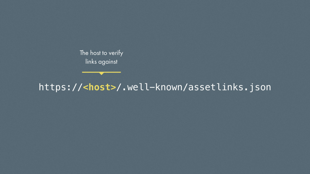 https://<host>/.well-known/assetlinks.json The ...