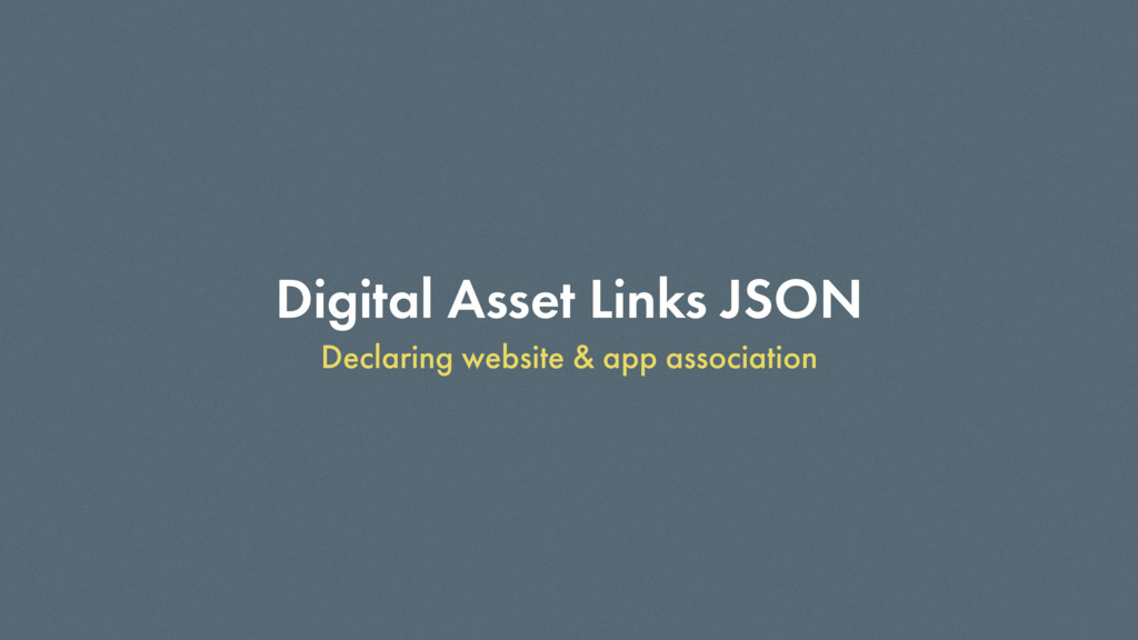 Digital Asset Links JSON Declaring website & ap...