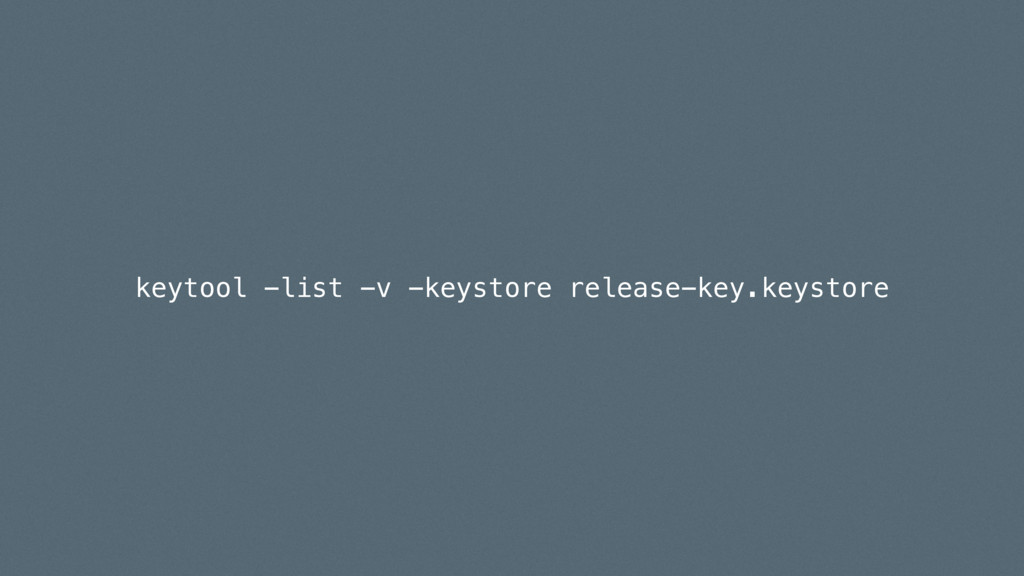 keytool -list -v -keystore release-key.keystore