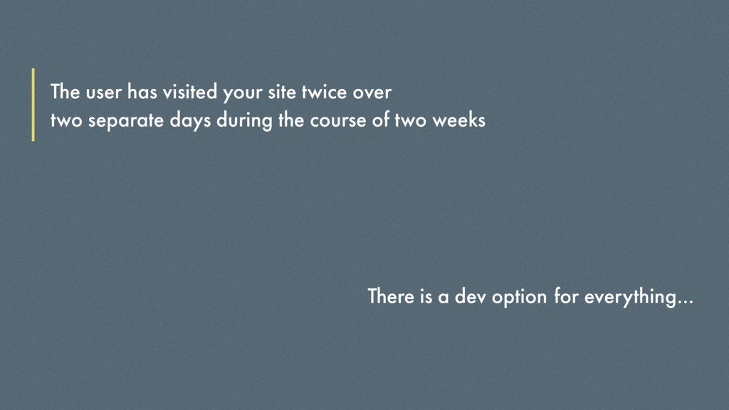 The user has visited your site twice over two s...