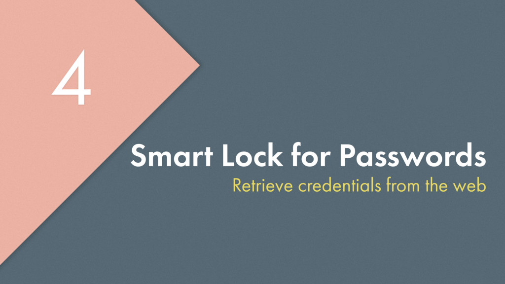 Smart Lock for Passwords Retrieve credentials f...