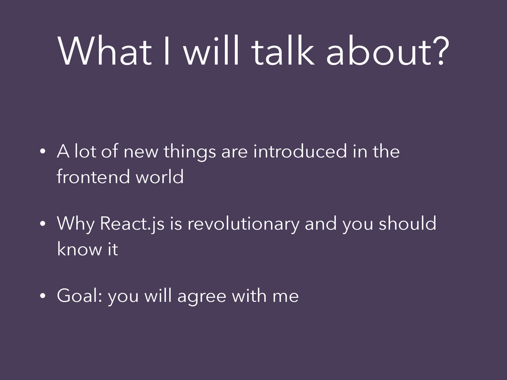 What I will talk about? • A lot of new things a...