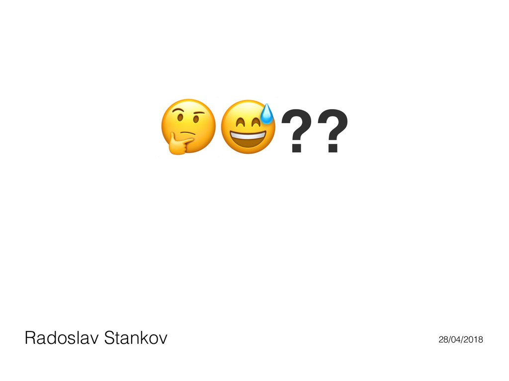 "!""?? Radoslav Stankov 28/04/2018"