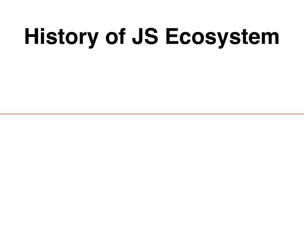 History of JS Ecosystem
