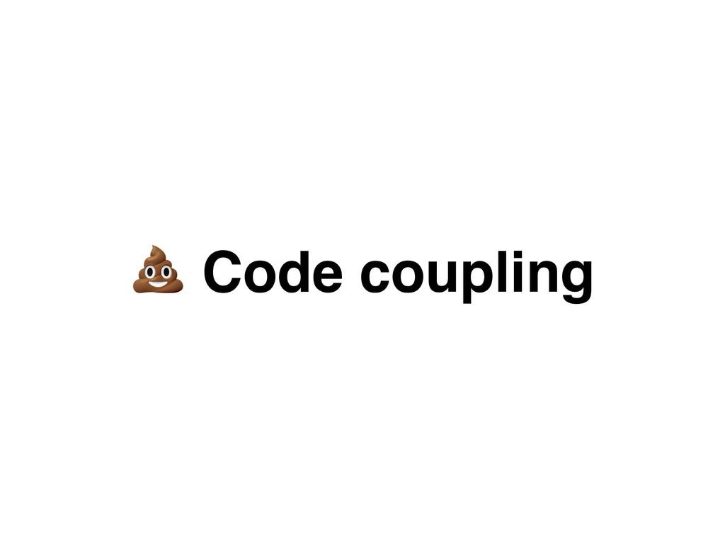 4 Code coupling