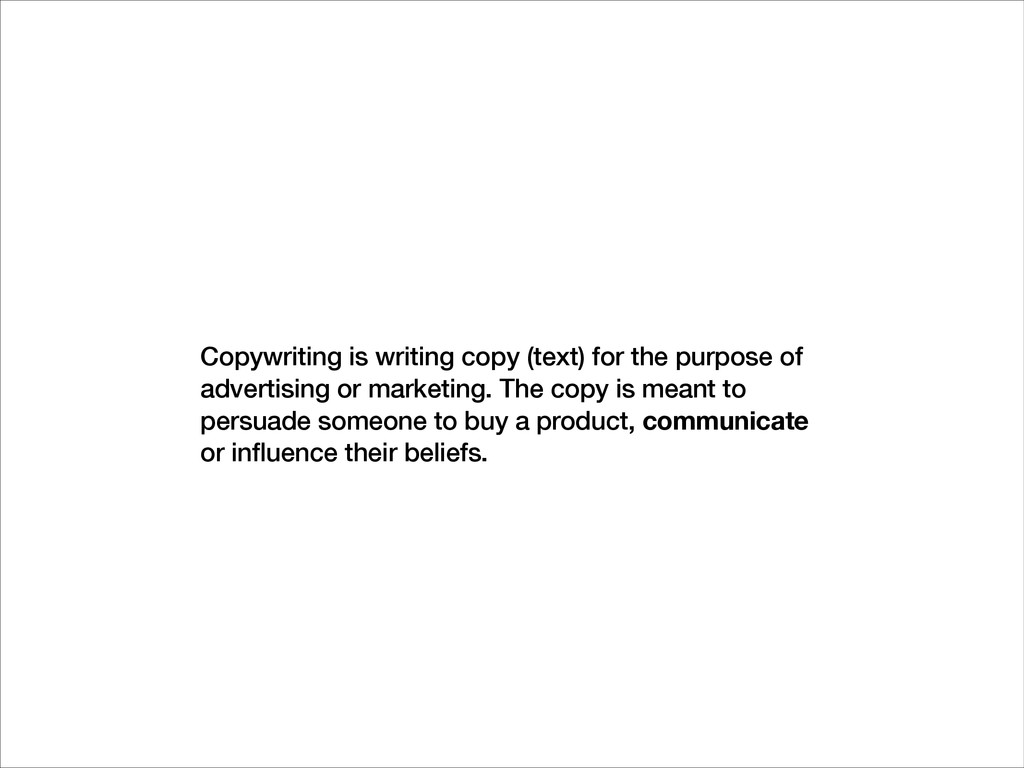Copywriting is writing copy (text) for the purp...