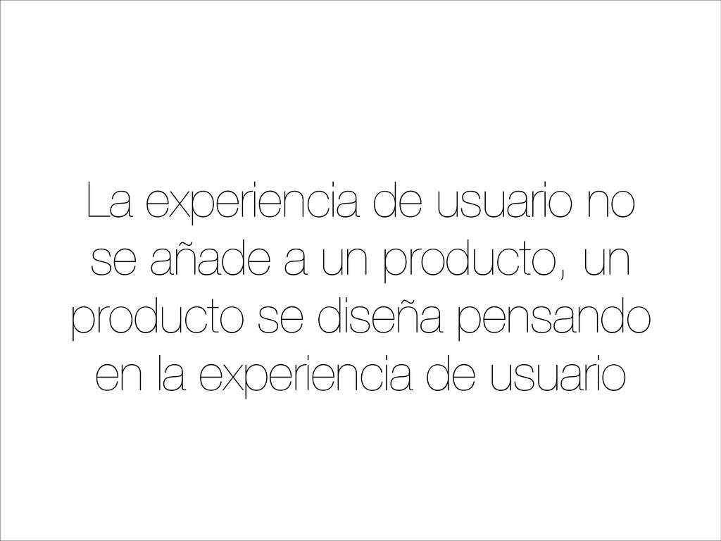 La experiencia de usuario no se añade a un prod...