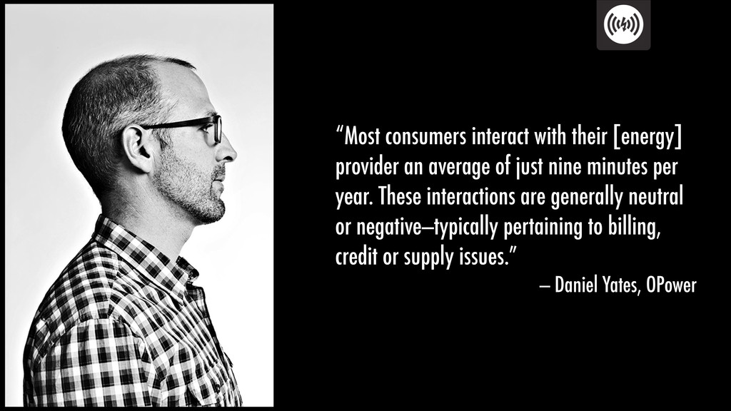 """Most consumers interact with their [energy] pr..."
