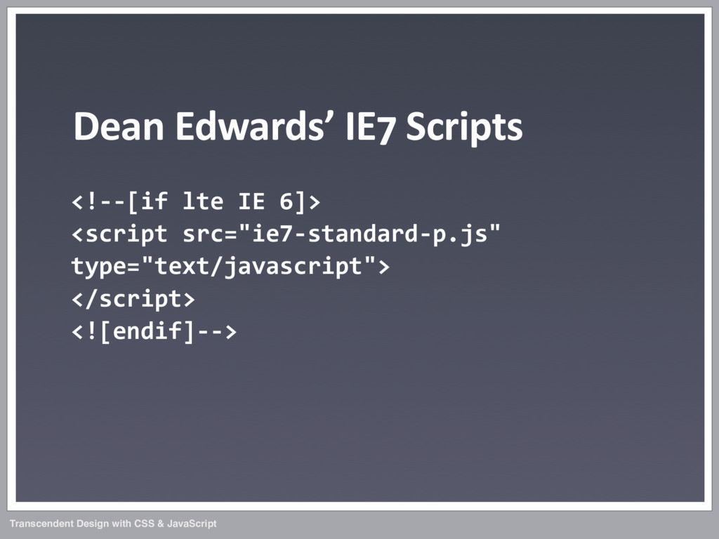 Transcendent Design with CSS & JavaScript Dean