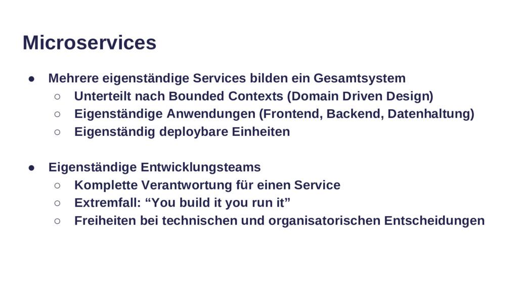 Microservices ● Mehrere eigenständige Services ...
