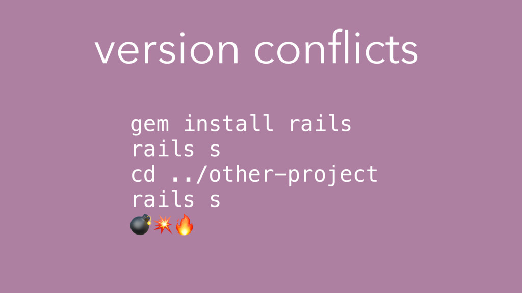 version conflicts gem install rails rails s cd ....