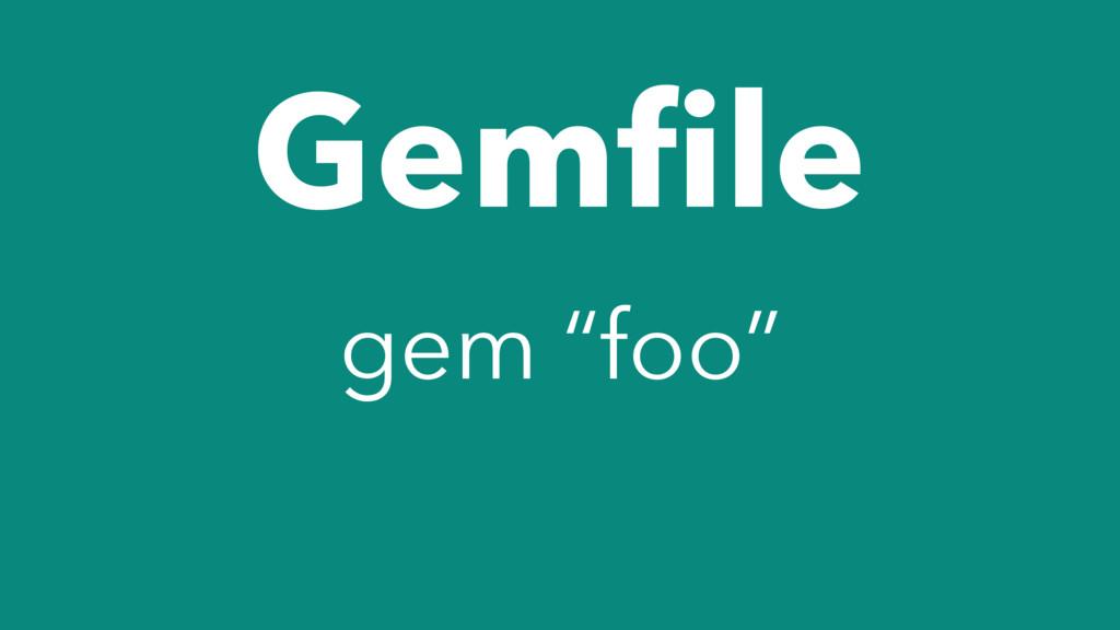 "Gemfile gem ""foo"""
