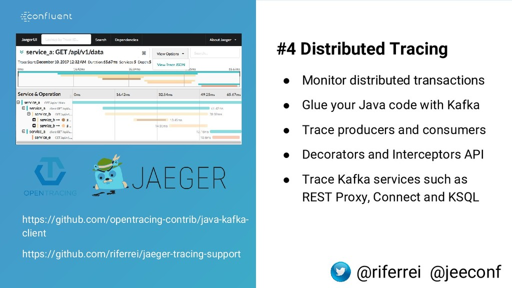 11 #4 Distributed Tracing ● Monitor distributed...