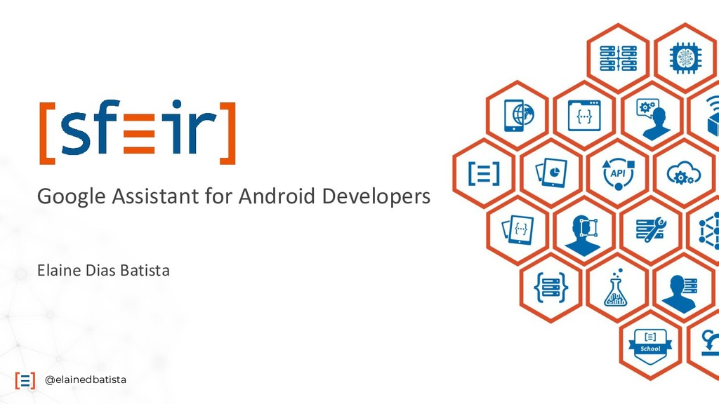 @elainedbatista Google Assistant for Android De...