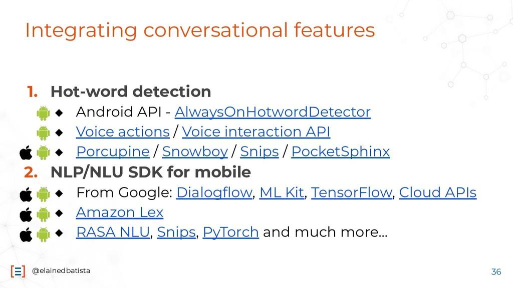 @elainedbatista Integrating conversational feat...